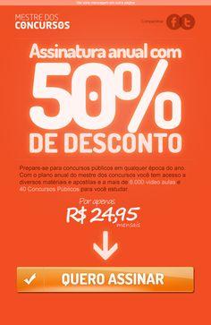 E-mail oferecendo 50% de desconto na Assinatura Anual.  http://www.mestredosconcursos.com.br