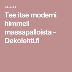Tee itse moderni himmeli massapalloista - Dekolehti.fi