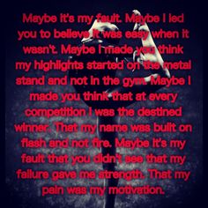 Gymnastics quote i absolutley love this! only vymnasts can understand the physical and mental aspects of gymnastics. it tells you no all day (stick it) it scares you so much and you work so hard for 1 minute and 30 seconds of f glory. sont argue that any Gymnastics Coaching, Gymnastics Gym, Gymnastics Quizzes, Gymnastics Sayings, Wisdom Quotes, Quotes To Live By, Me Quotes, Inspirational Gymnastics Quotes, Hip Problems