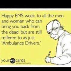 Ma'am I am a paramedic, but thanks  anyways!