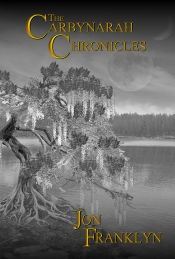 The Carbynarah Chronicles by Jon Franklyn - OnlineBookClub.org Book of the Day! @Authorjonfranklyn @OnlineBookClub