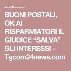 """BUONI POSTALI, OK AI RISPARMIATORI IL GIUDICE """"SALVA"""" GLI INTERESSI - Tgcom24news.com"""