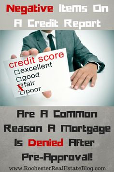 Negative Items On A Credit Report Are A Common Reason A Mortgage Is Denied After Pre-Approval - http://www.rochesterrealestateblog.com/top-5-reasons-a-mortgage-is-denied-after-pre-approval/ via @KyleHiscockRE #realestate #mortgage
