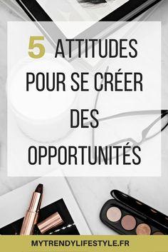 Comment se créer des opportunités ?