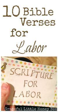 Here is a great list of encouraging bible verses to help get you through labor and delivery!