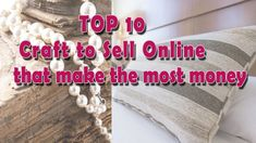 10 Best Crafts That Make Money to Make and Sell for Profit