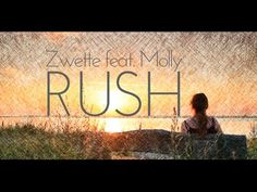 Zwette feat. Molly - Rush (Lyric Video) [OUT NOW] - YouTube