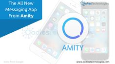 The All New #Messaging #App From #Amity  #mobileapps #appdevelopment