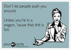 Don't let people push you around...