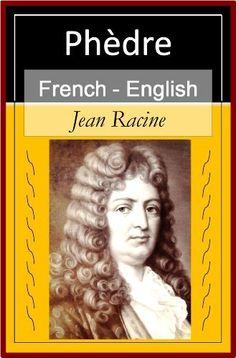 Phedre [French English Bilingual Edition] - Paragraph by Paragraph Translation (French Edition) by Jean Baptiste Racine. $3.99
