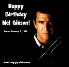 Happy Birthday Mel Gibson!