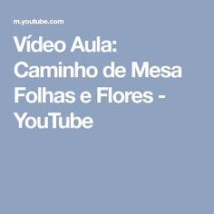 Vídeo Aula: Caminho de Mesa Folhas e Flores - YouTube
