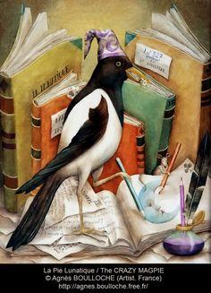 La Pie Lunatique / The CRAZY MAGPIE by Agnès BOULLOCHE (Artist. France). Fantasy, Art, Bird, Mouse, Illustrators, Books.