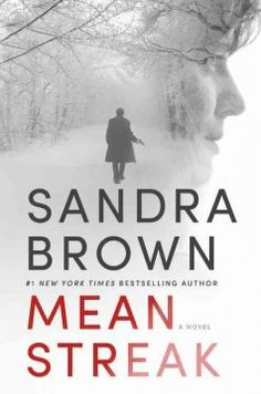 Mean streak by Sandra Brown.  Click the cover image to check out or request the suspense and thrillers kindle.