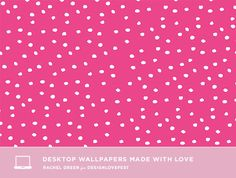 Free desktop wallpapers by Printed Ink Designs featured on Design Love Fest Dress Your Tech