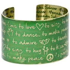 I am not a cuff kinda girl, but I love jewelry with quotes and words and such! Love the color green too!