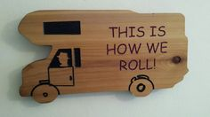 RV camping Signs, RV Camper, Carved Rv signs, Personalized Rv Camper,Customized Own RV sign, Own trailer signs, Vehicle camper.