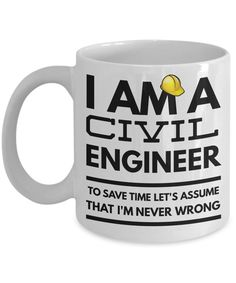 Civil Engineer Mug - Funny Civil Engineer Coffee Mug - Civil Engineer Gifts - Civil Engineering Gifts - I Am A Civil Engineer by AmendableMugs on Etsy