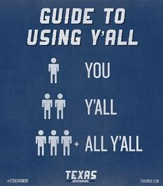 "Guide to Using Y'all - Actually, ""all y'all"" is rarely used for just 3 people, a group of 5+ is probably more typical. ""Y'all all"" is also heard at times, as in, ""Y'all all need to get out of here!"""