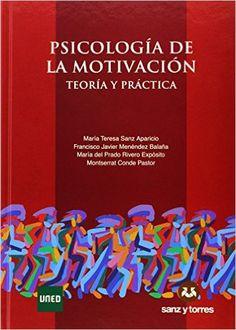 Psicología de la motivación : teoría y práctica / María Teresa Sanz Aparicio... [et al.]: http://kmelot.biblioteca.udc.es/record=b1511448~S1*gag