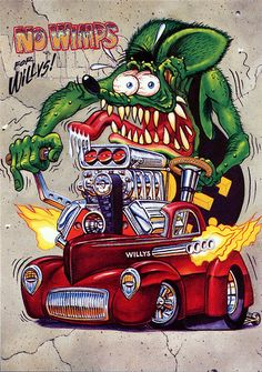 Rat Fink Ed Big Daddy Roth - No Whimps for Willys