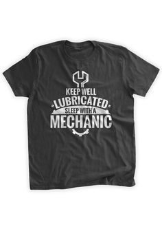 5376b454bd Keep Well Lubricated Sleep With A Mechanic T-Shirt Funny Gifts for Mechanics  Car Parts Wrench Gifts for Dad Mens Ladies Womens Tshirt