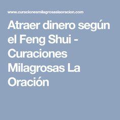 Atraer dinero según el Feng Shui - Curaciones Milagrosas La Oración