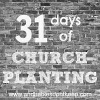 31 Days of Church Planting – Resources for Church Planting Wives ‹ And Babies Don't Keep