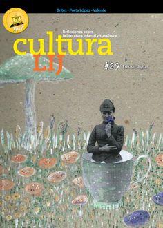 Cultura LIJ #29  Reflexiones acerca de la literatura infantil, la lectura y la…