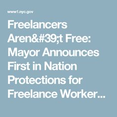 Freelancers Aren't Free: Mayor Announces First in Nation Protections for Freelance Workers   City of New York