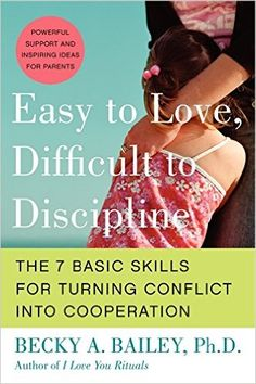 34 best books child development images on pinterest in 2016 easy to love difficult to discipline the 7 basic skills for turning conflict into fandeluxe Gallery