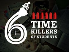 Presentation about 6 time wasters in student's daily life.  Identify your enemy, before it's too late!