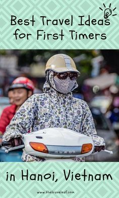 All you need to know for your first trip to Hanoi, Vietnam. Best things to do, where to live and how to travel around.