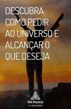 Universo: Mesmo quando não queremos, solicitamos coisas ao Universo. Se você tem a sensação que não alcança seus desejos, saiba a forma correta de pedir ao Universo.