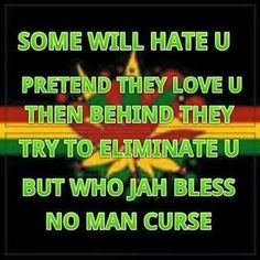 Who JAH bless no man curse!!!