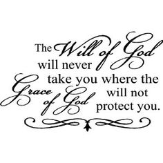 The will of God will never take you where the grace of God will not protect you wall art.