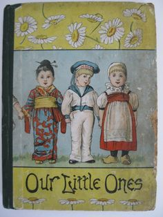 1892 Version of Our Little Ones and The Nursery: An Illustrated Magazine For Little People by CrossCreekPokeweed on Etsy https://www.etsy.com/listing/151378116/1892-version-of-our-little-ones-and-the
