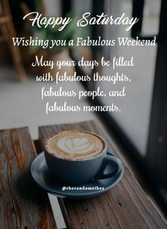 Wishing you a fabulous weekend! May your days be filled with fabulous thoughts fabulous people and fabulous moments. Saturday Morning Quotes, Happy Weekend Quotes, Today Quotes, Good Morning Quotes, Daily Quotes, Morning Blessings, Morning Prayers, Happy Saturday Images, Workplace Quotes