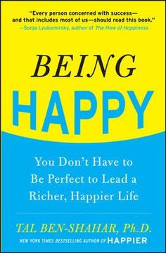 "Ben-Shahar, Tal. ""Being happy : you don't have to be perfect to lead a richer, happier life"". New York : McGraw-Hill, c2011. Location: 41.01-BEN IESE Library Barcelona"