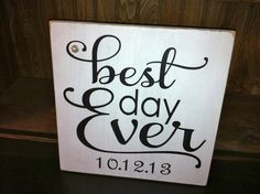 Primitive Rustic Wedding Sign Best Day Ever by oldecountrystrokes