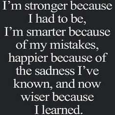 Stronger,Smarter,Happier and Wiser