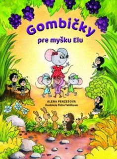 Gombičky pre myšku Elu (Alena Penzešová) > kniha   PreSkoly.sk Princess Peach, Fictional Characters, Fantasy Characters