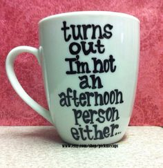 Turns out Im not an afternoon person either coffee by PickMeCups, $18.00