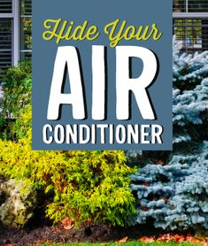 Ideas for hiding and gardening around your air conditioner Air Conditioner Cover, Air Conditioning Units, Garden Structures, Trees And Shrubs, Lawn And Garden, Survival Tips, Updo, Curb Appeal, Oasis