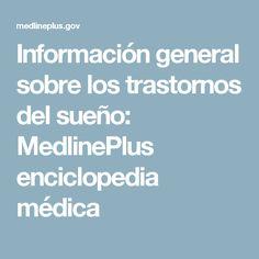 Información general sobre los trastornos del sueño: MedlinePlus enciclopedia médica