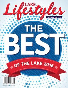 May/June 2016 Lake Lifestyles magazine  The most anticipated magazine of the year - the answers are revealed in the annual reader's choice poll The Best of the Lake!