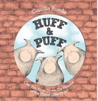 HUFF AND PUFF by Claudia Rueda is another traditional tale retelling. In this one Rueda retells The Three Little Pigs in a short, interactive way. The whole story is told in just one sentence per page. And readers are invited to join along in the huffing and puffing. This one would be great to use with older kids to talk about summarizing/synthesizing etc.