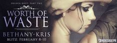 BLITZ For Bethany-Kriss Worth The Waste  Dino couldnt ever let her goWORTH OF WASTE DeLuca Duet: Part Two byBethany-Krisis #LIVE! Grab your copy now!  Amazon:http://amzn.to/2j2Z8JD  Amazon CA:http://amzn.to/2kgnqmc  Amazon UK:http://amzn.to/2kgnBOo  B&N:http://bit.ly/2iOlK39  Kobo:http://bit.ly/2iPWPd7  iBooks:http://apple.co/2jocyUc  Add to #Goodreads:http://bit.ly/2gpIgeB    SYNOPSIS  DeLuca Duet Part Two    The Chicago Mob is the same as it has always beenviolent greedy and excessive. The…