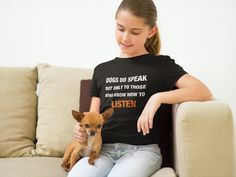 Dogs Do Speak! - DOGS DO SPEAK BUT ONLY TO THOSE WHO KNOW HOW TO LISTEN T-Shirt from SURAMA FASHION   Teespring