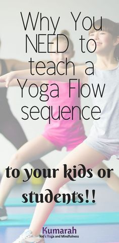 Yoga sequences for kids. Teach your students a yoga flow to get their energy moving and then slow it down again. Yoga class plan for kids. #yogaforkids #kidsyogalesson #howtoteachkidsyoga